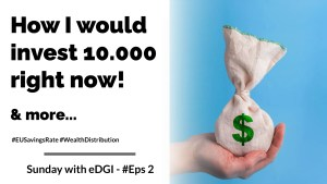 Read more about the article How to invest 10.000 in 2021 | Sunday with eDGI | #Eps 2