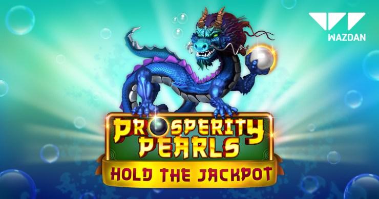 Wazdan releases oriental deep sea Hold the Jackpot adventure - Prosperity Pearls