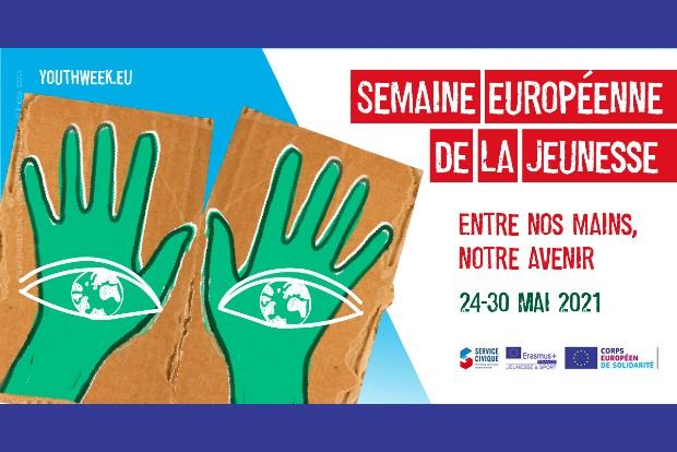 Semaine européenne de la Jeunesse du 24 au 30 mai 2021