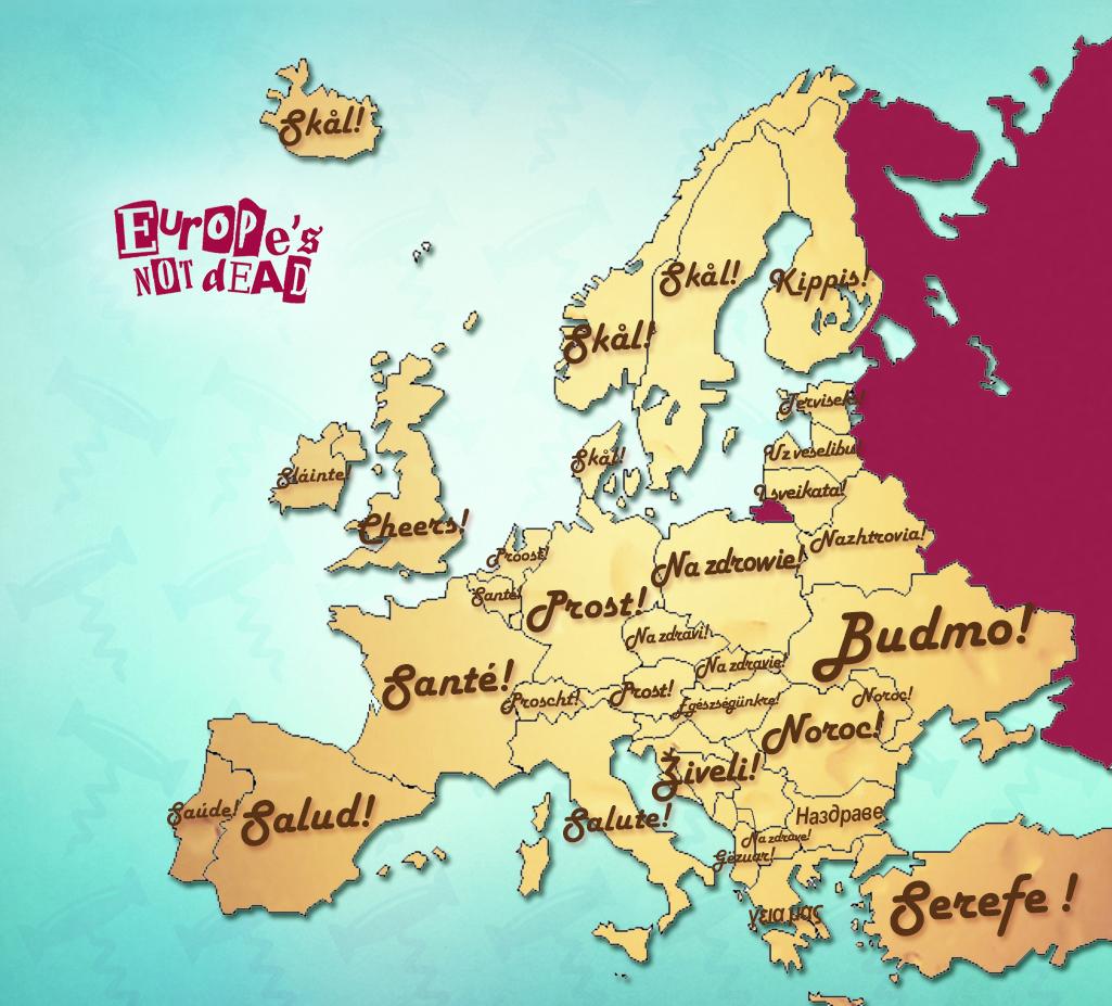 European Toasts   Europe Is Not Dead!