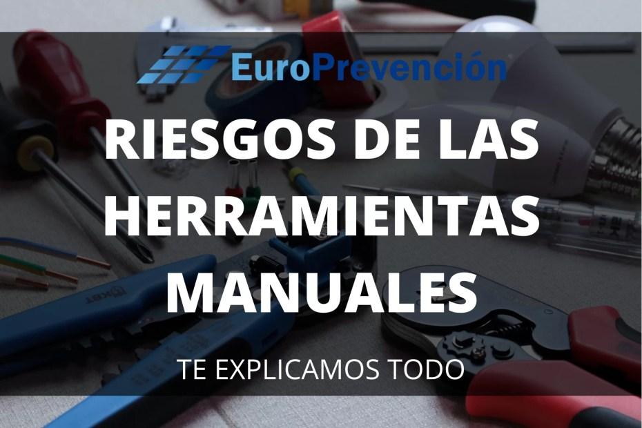 RIESGOS DE LAS HERRAMIENTAS MANUALES