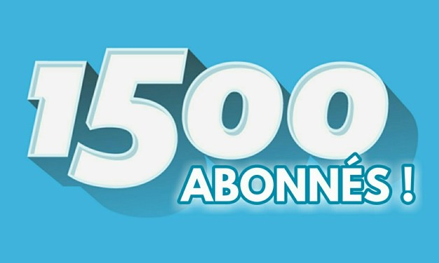 Votre fidélité au Quotidien : 1500ème abonné !