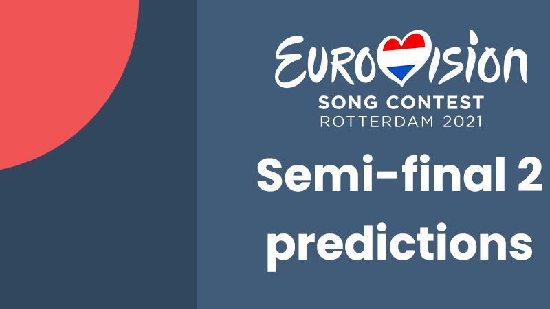 Semi-final 2 predictions before rehearsals