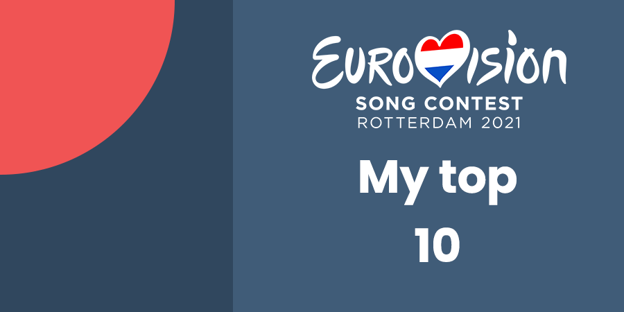 My top 10 favorites for the winner of Eurovision 2021