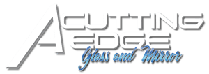 a cutting edge glass and mirror glass company