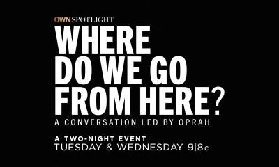OWN Spotlight:Where Do We Go From Here?