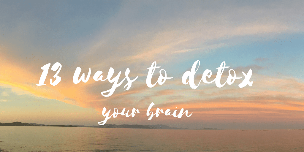13 ways to detox your brain