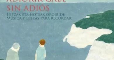 'Sin Adiós' rescatará la memoria de Francisco Arratibel, José María Elicegui y Gladys del Estal,