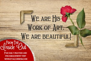 We are His work of art.