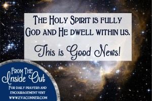 The Holy Spirit is fully God and He dwells in us.