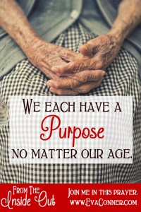 We each have a purpose no matter our age.