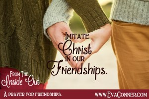 Imitate Jesus in our Friendships