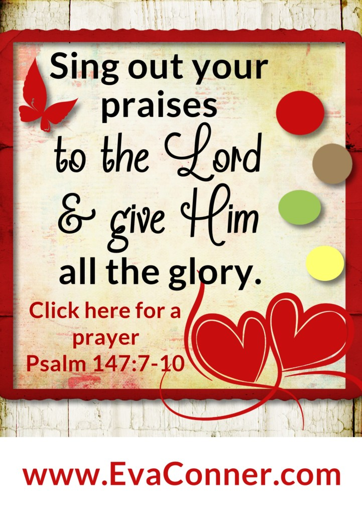 Sing out your praises to the Lord