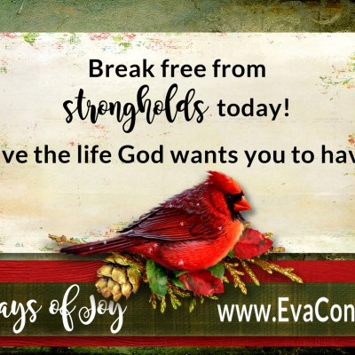 31 Days of Joy ~ Day 15 Strongholds Must Go
