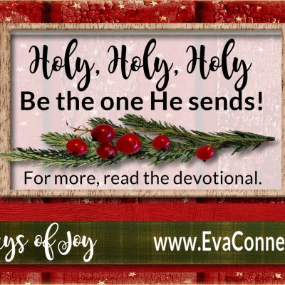 31 Days of Joy ~ Day 23 Holy, Holy, Holy