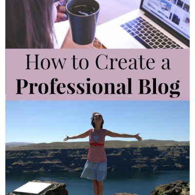 How to Create a Professional Blog (Even if you're bad with technology!)