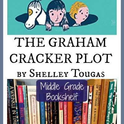 The Graham Cracker Plot by Shelley Tougas - A Middle Grade Bookshelf Review for Writers