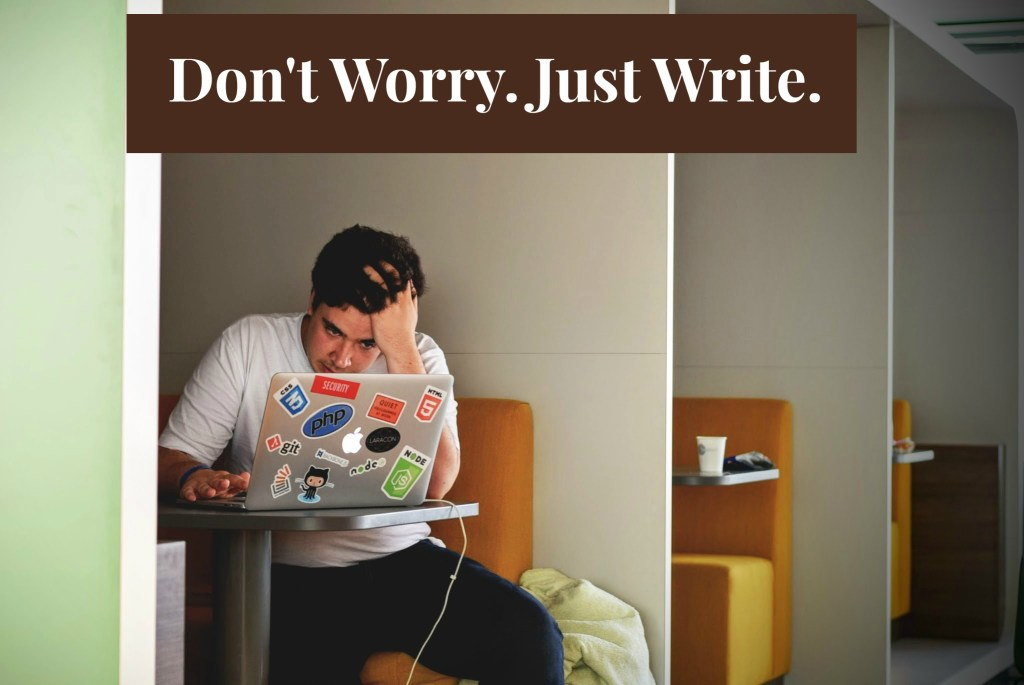Unfounded Writer Fears. What Not to Worry About When Writing Your Novel