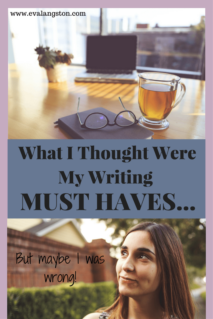 What I Thought Were My Writing MUST HAVES...But Maybe I Was Wrong!