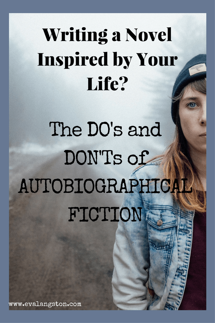 Are you writing a novel inspired by your life? The Do's and Don'ts of Writing Autobiographical Fiction!