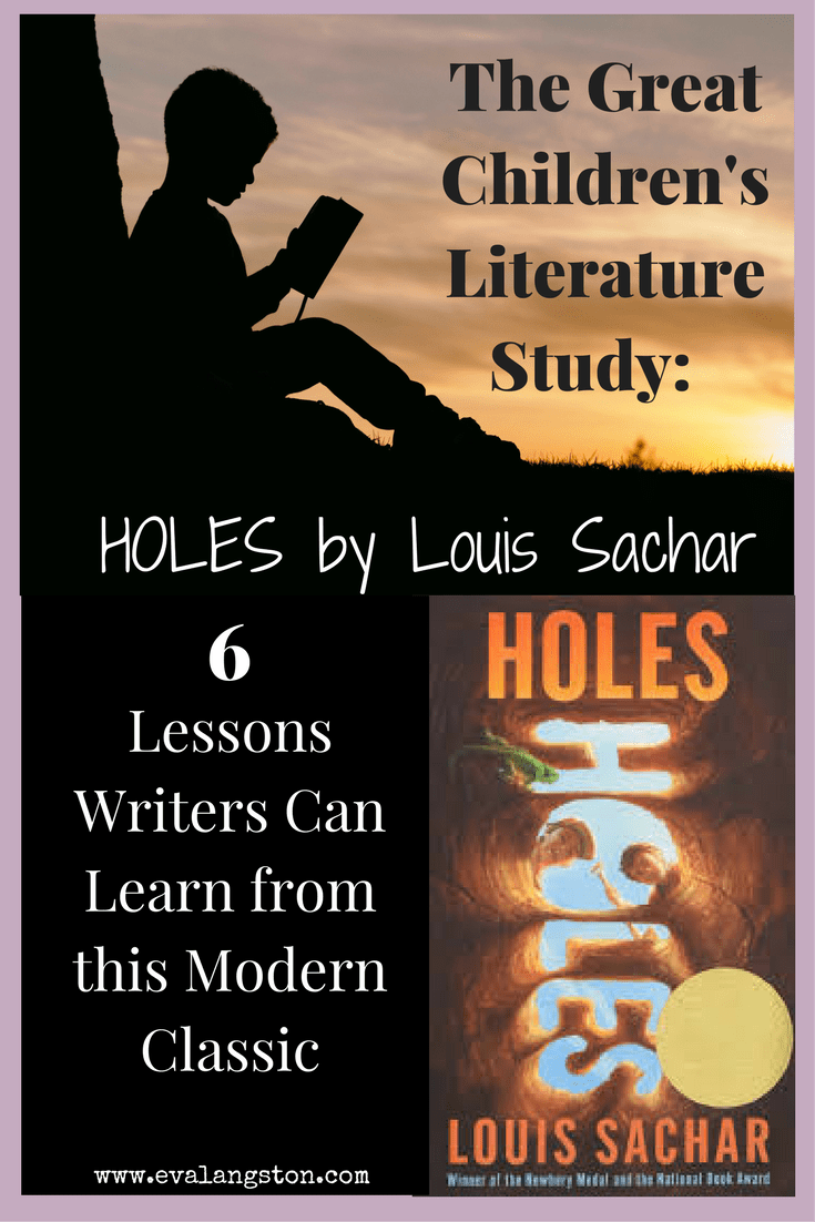 The Great Children's Literature Study: What Holes by Louis Sachar Can Teach Us About Writing Children's Fiction. 6 Lessons from Holes.