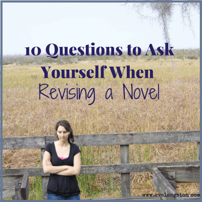 10 Questions to Ask Yourself When Revising a Novel