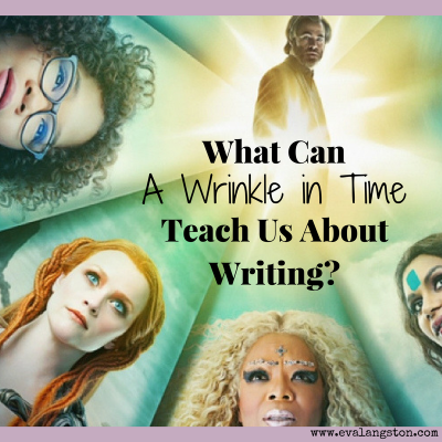 What Can A Wrinkle in Time Teach Us About Writing?