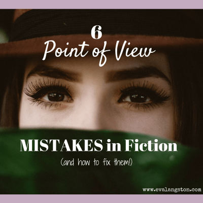6 Point of View Mistakes in Fiction (and how to fix them!)