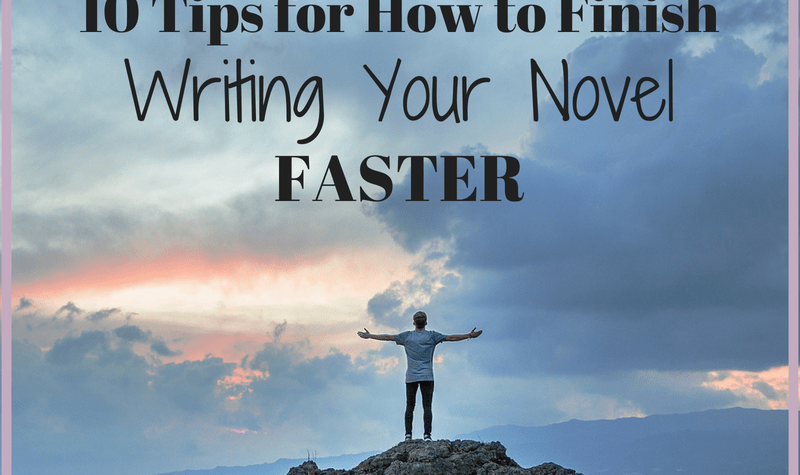 Here are 10 tips for how to finish writing your novel faster.