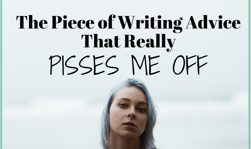 """Four reasons why the writing advice """"write every day"""" pisses me off"""