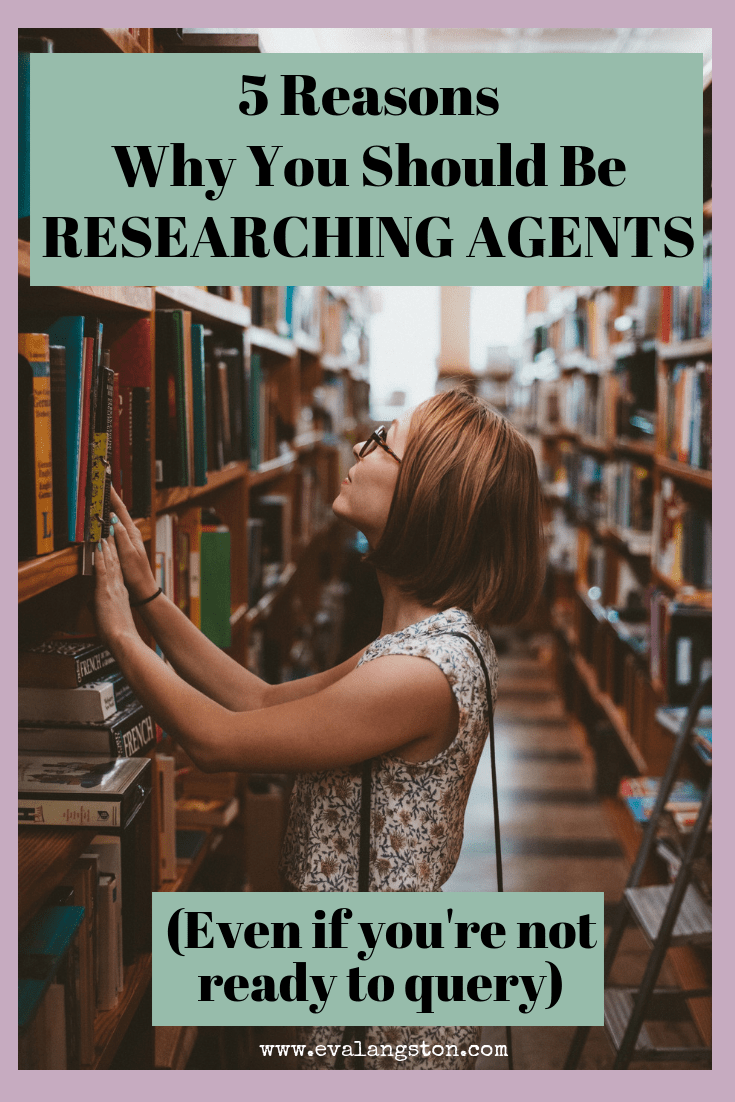 Here are 5 reasons why you should be researching agents, even if you're not done writing your manuscript.