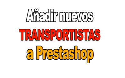 Cómo añadir nuevos transportistas a prestashop