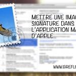mettre une image en signature mail apple