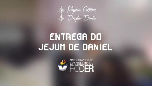JEJUM DE DANIEL [CULTO DE ENTREGA DO JEJUM]