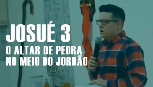 O ALTAR DE PEDRA NO MEIO DO JORDÃO (JOSUÉ 3)
