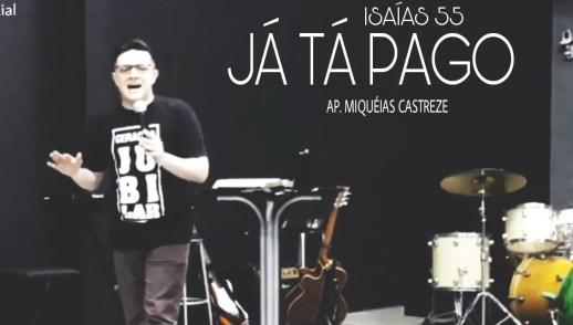 JÁ TÁ PAGO (Isaías 55)