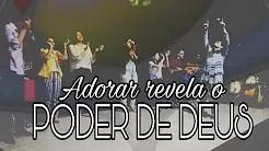 ADORAR REVELA O PODER DE DEUS