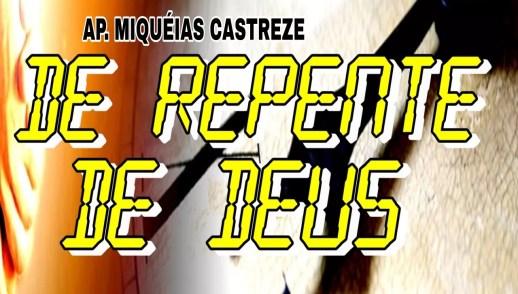 DE REPENTE DE DEUS