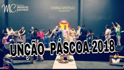 UNÇÃO - PÁSCOA 2018