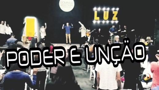 """PODER E UNÇÃO """"MOSTRA-ME TUA GLÓRIA"""" (15, JULHO 2018)"""