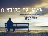 O MUSEU DA ALMA