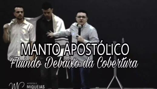 MANTO APOSTÓLICO - FLUINDO DEBAIXO DA COBERTURA
