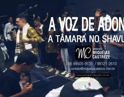 A Voz de Adonai | A Tâmara no Shavuot 2019 | Ap. Miquéias Castreze