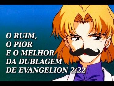 EVA 2.22 DUBLAGEM