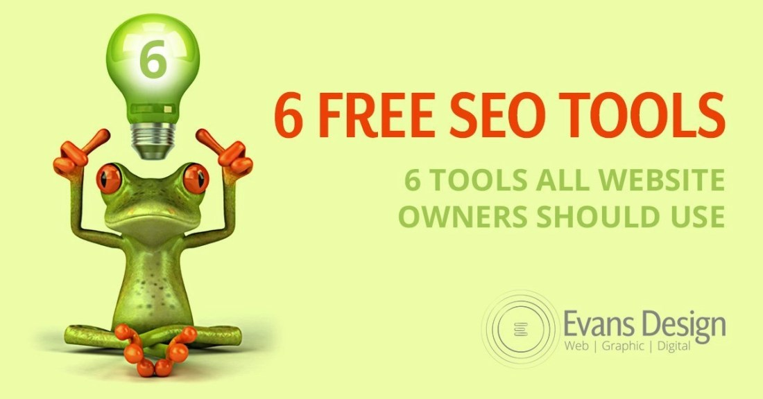 6 Free SEO Tools (Search Engine Optimization Tools) Every Business Owner Should Use SEO