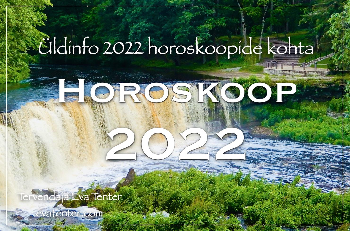 Üldinfo – aastahoroskoobid 2022