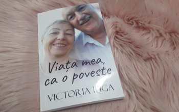 Viața mea, ca o poveste – Victoria Iuga