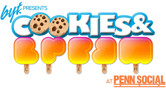BYT Presents Cookies and Cream at Penn Social