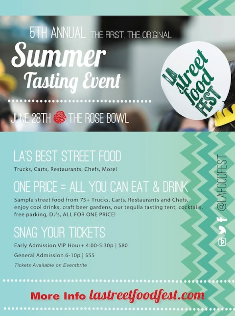 The 5th Annual LA Street Food Fest is Saturday, June 28th at the Rose Bowl!