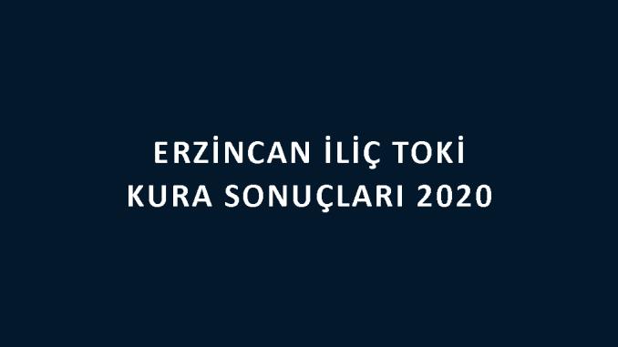 Erzincan İliç Toki kura sonuçları 2020! İşte 100 bin sosyal konut kampanyası Erzincan İliç 3 Etap Toki Evleri 2+1 ve 3+1 kura sonuçları